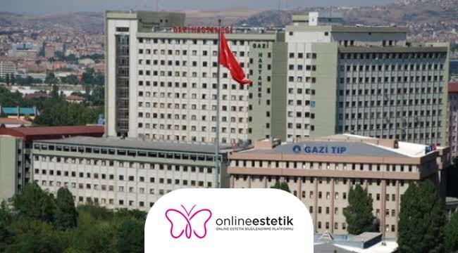 Gazi Üniversitesinde Estetik Operasyonları