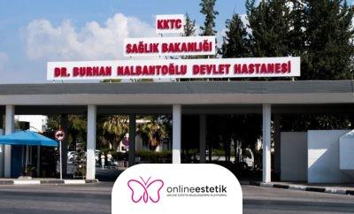 KKTC Dr. Burhan Nalbantoğlu Devlet Hastanesi Estetik Cerrahi
