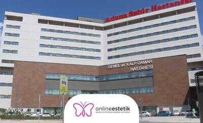 Adana Şehir Hastanesi Estetik ve Plastik Cerrahi