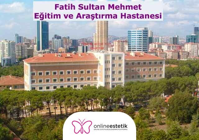 Fatih Sultan Mehmet Eğitim ve Araştırma Hastanesi Plastik ve Estetik Cerrahi