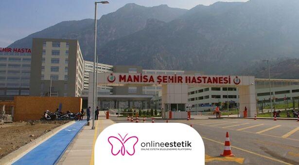Manisa Şehir Hastanesi Plastik ve Estetik Cerrahi