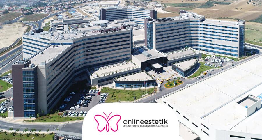 MersinŞehir Eğitim ve Araştırma Hastanesi Estetik ve Plastik Cerrahi kliniğinde yapılan operasyonlar devlet güvencesi