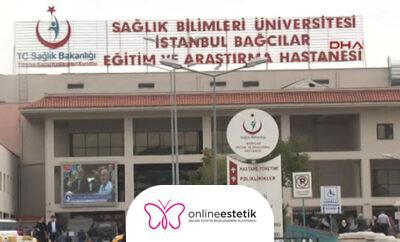 Bağcılar Eğitim ve Araştırma Hastanesi Estetik ve Plastik Cerrahi