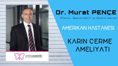 Dr. Murat Pençe Karın Germe Ameliyatı